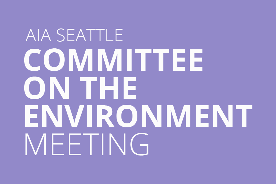 Upcoming Events | Committee Meeting: COTE | AIA Seattle