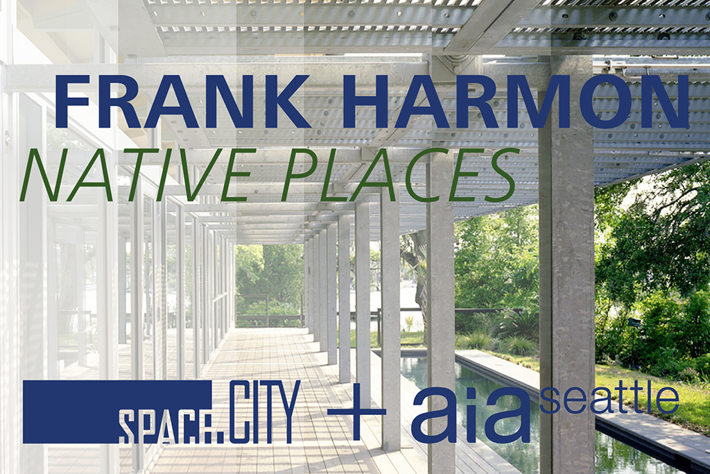 Join space.city for an evening lecture by Architect and Educator Frank Harmon, FAIA.