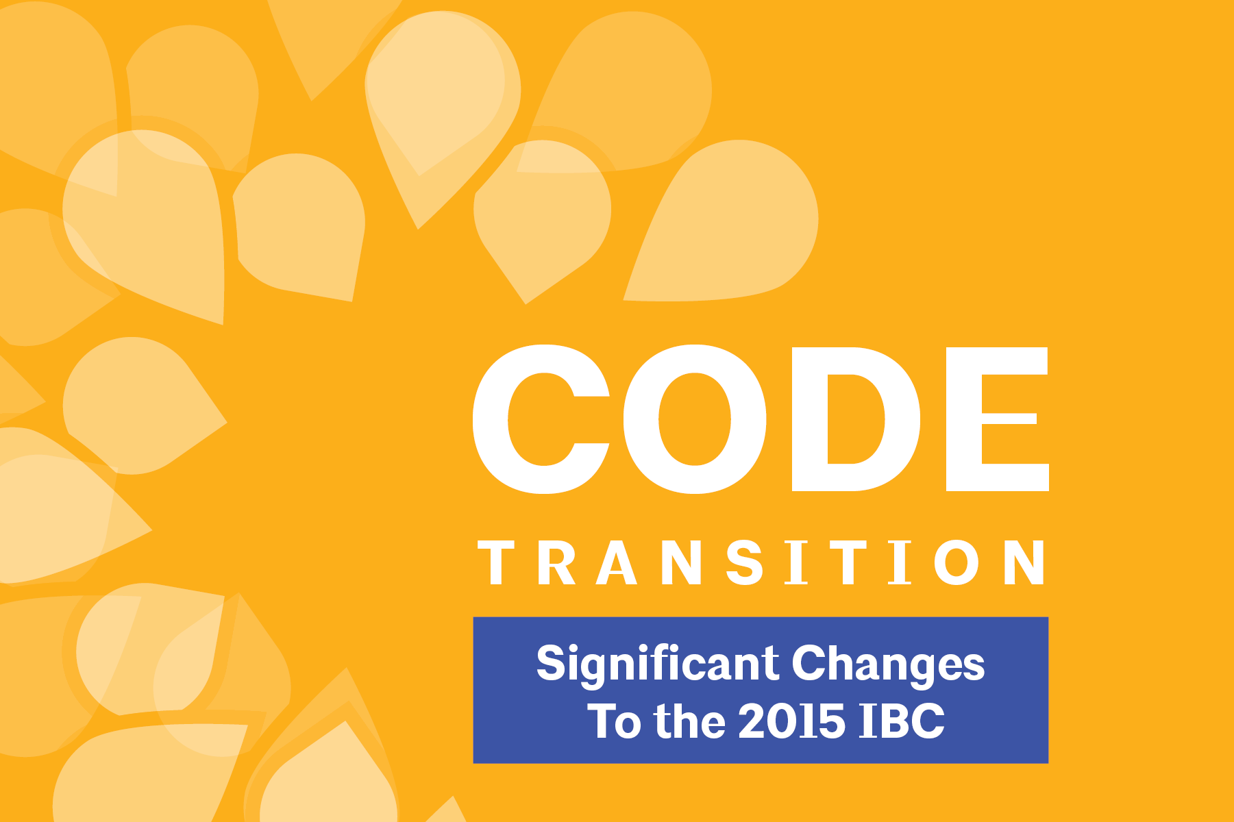 This page is intended only for participants of Code Transition: Significant Changes to the 2015 IBC.
