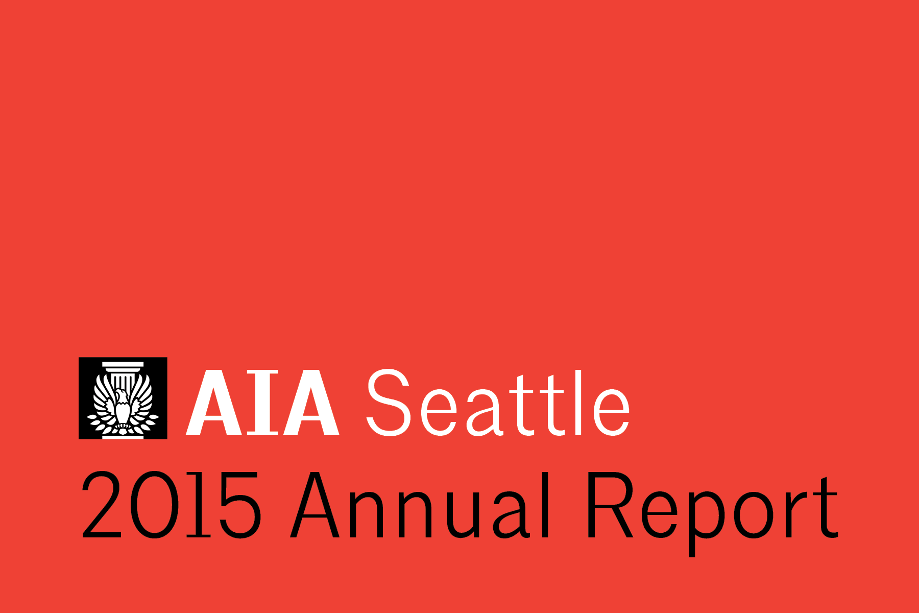 2015 was a year of extraordinary growth and change for AIA Seattle, but also for our profession and our city. As Seattle transformed itself into a 21st century city, we worked together to develop design policies, ideas, skills and networks that promote livability, sustainability and design excellence.