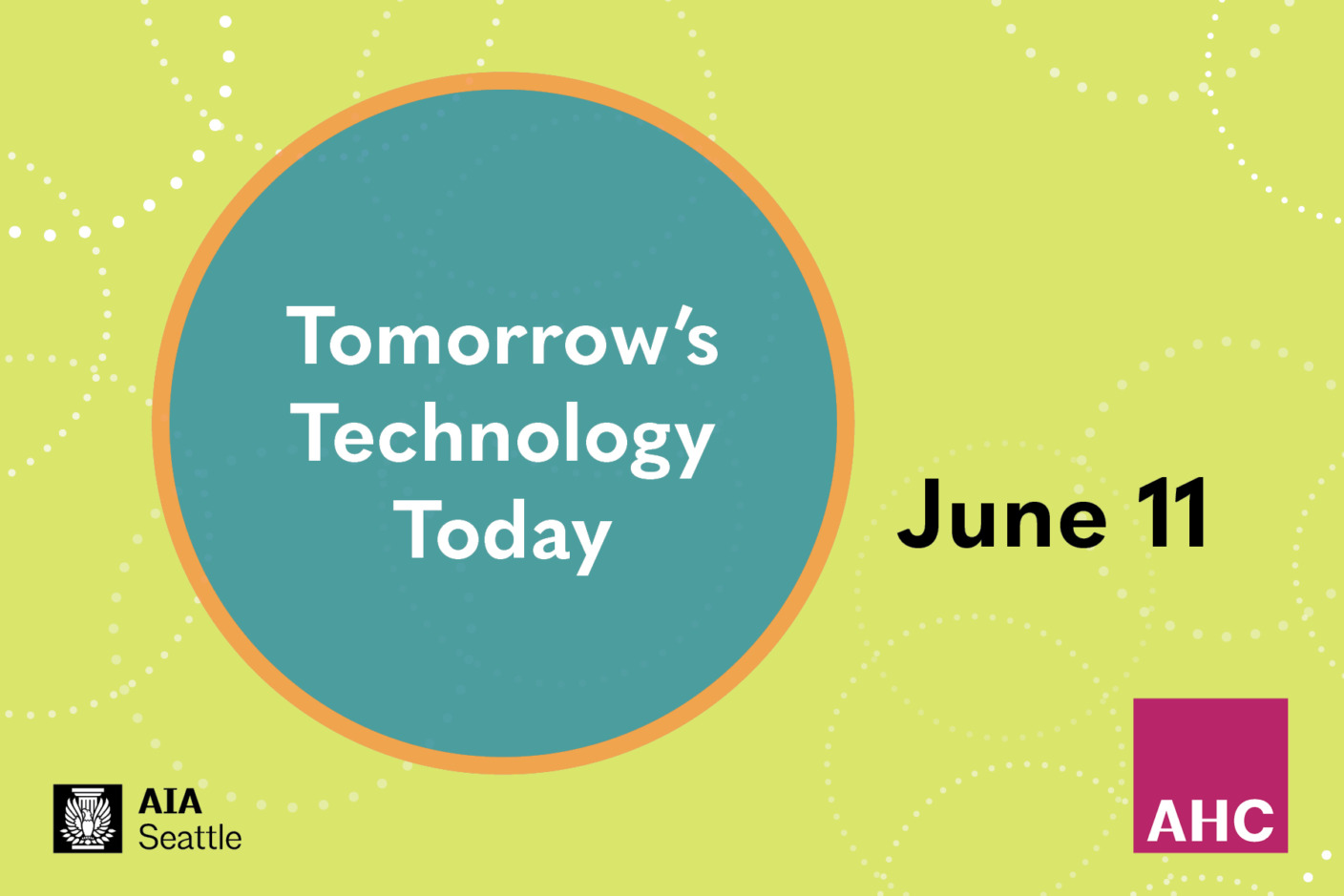 This page is intended only for participants of Tomorrow's Technology Today with AHC