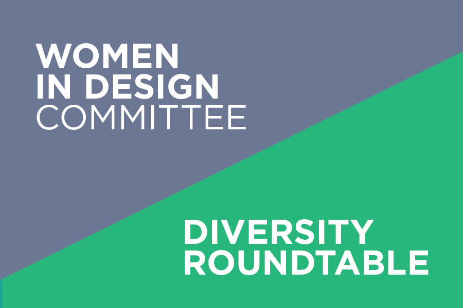 Please join the Women in Design and Diversity Roundtable Committees to engage and network over lunch!