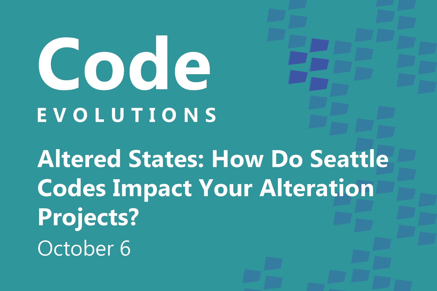 This page is intended only for participants of Code Evolutions: Altered States – How Do Seattle Codes Impact Your Alteration Projects?