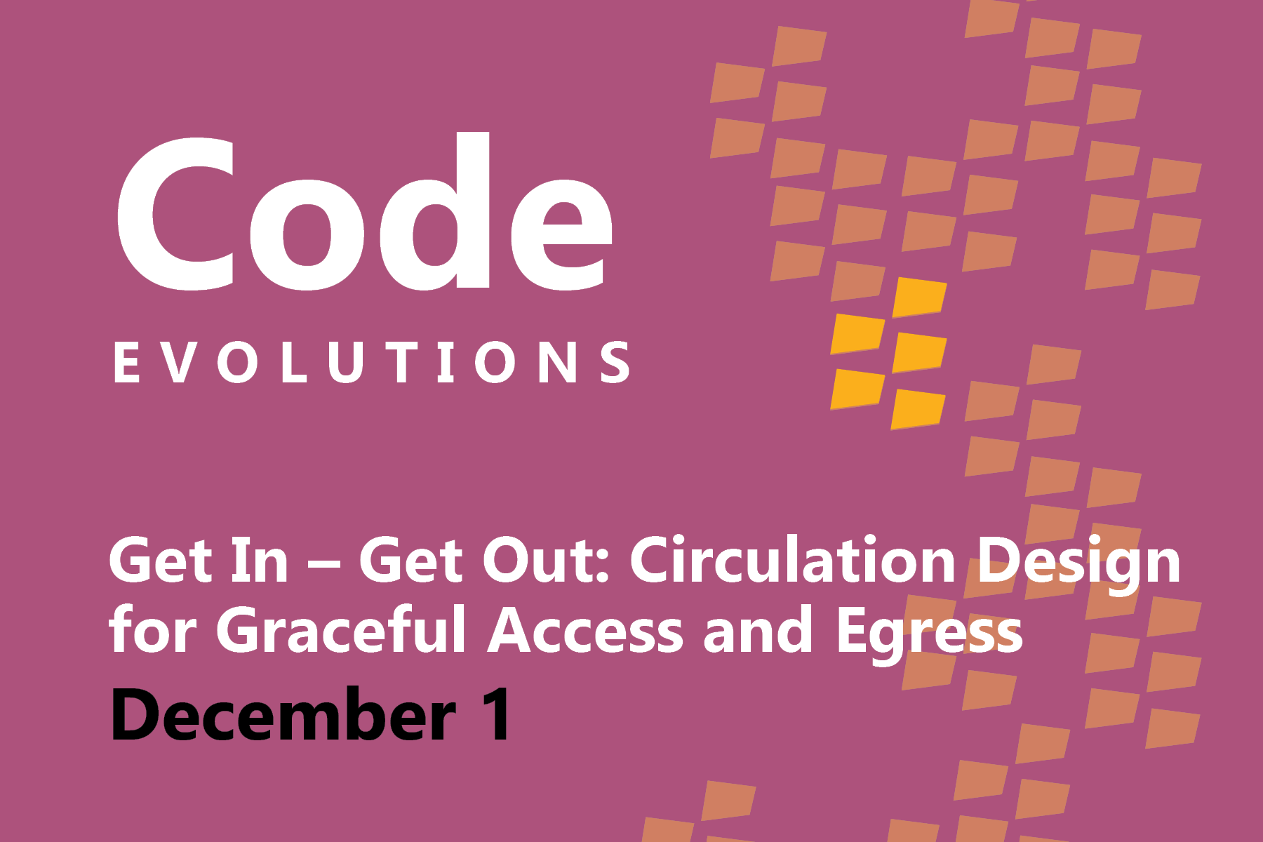 This page is intended only for participants of Code Evolutions: Get In - Get Out Circulation Design For Graceful Access.