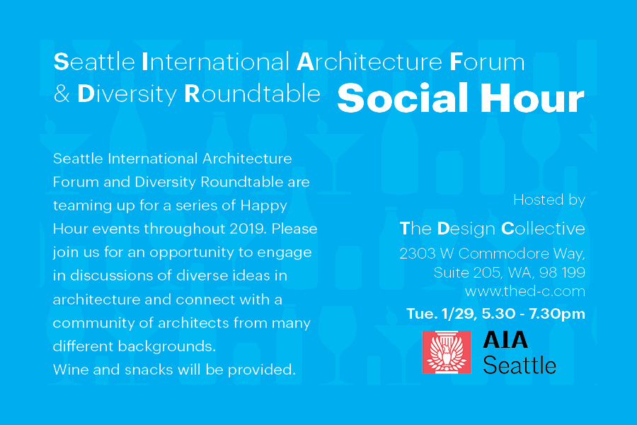 Seattle International Architecture Forum and Diversity Roundtable are teaming up for bimonthly Happy Hour events throughout 2019.