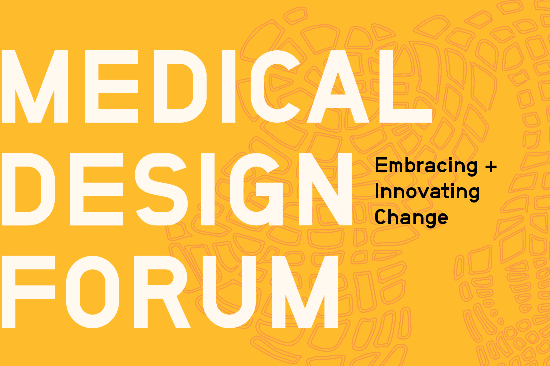 This page is intended only for participants of 2019 Medical Design Forum: Embracing & Innovating Change