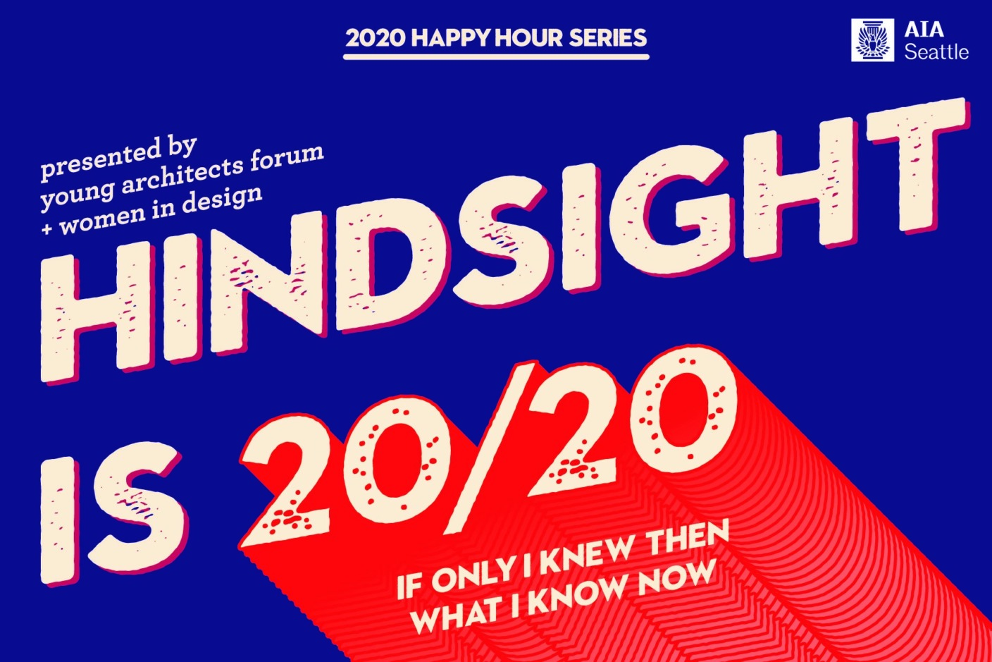 Hindsight Is 20/20 - Women In Design & Young Architects Forum 2020 Happy Hour series