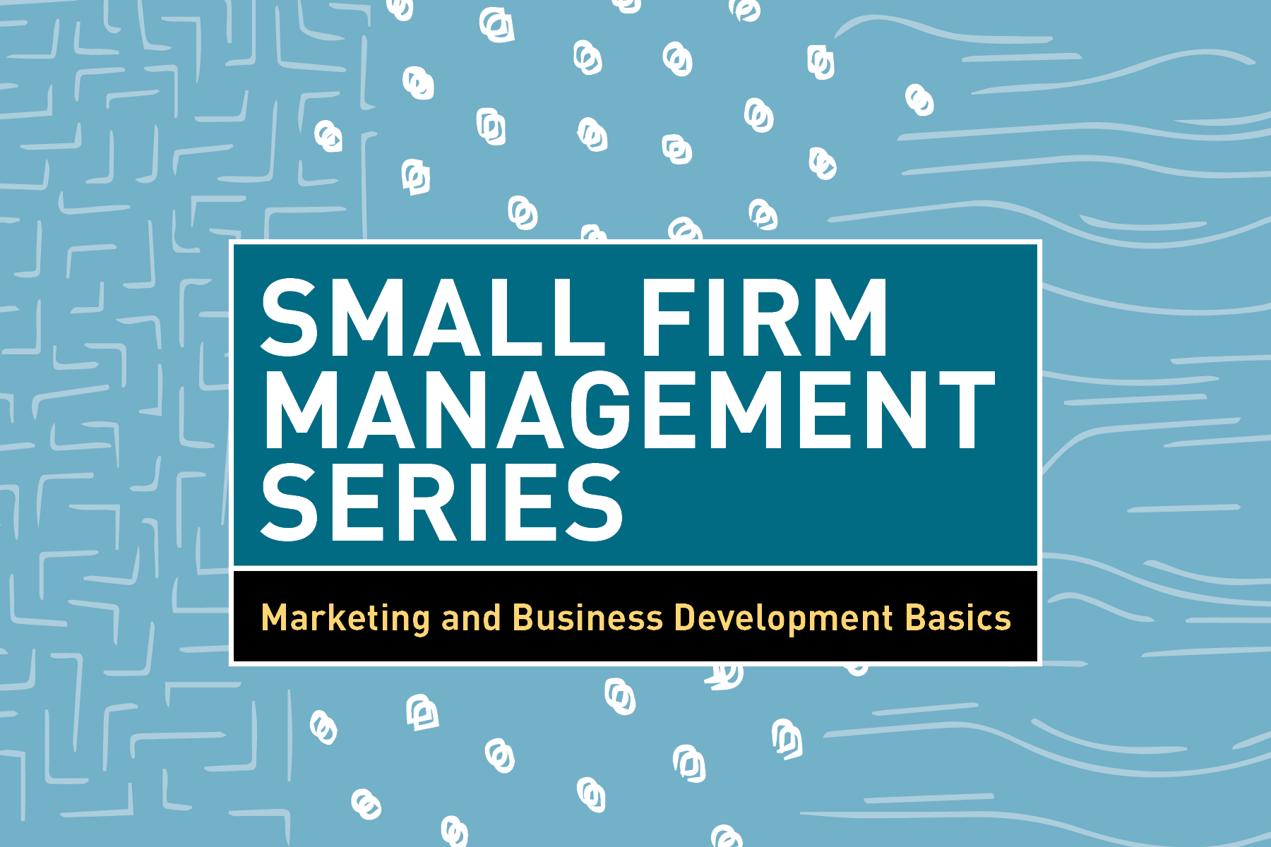 This page is intended only for participants of 2018 Small Firm Management Series: Marketing and Business Development Basics for Small Firm Architects