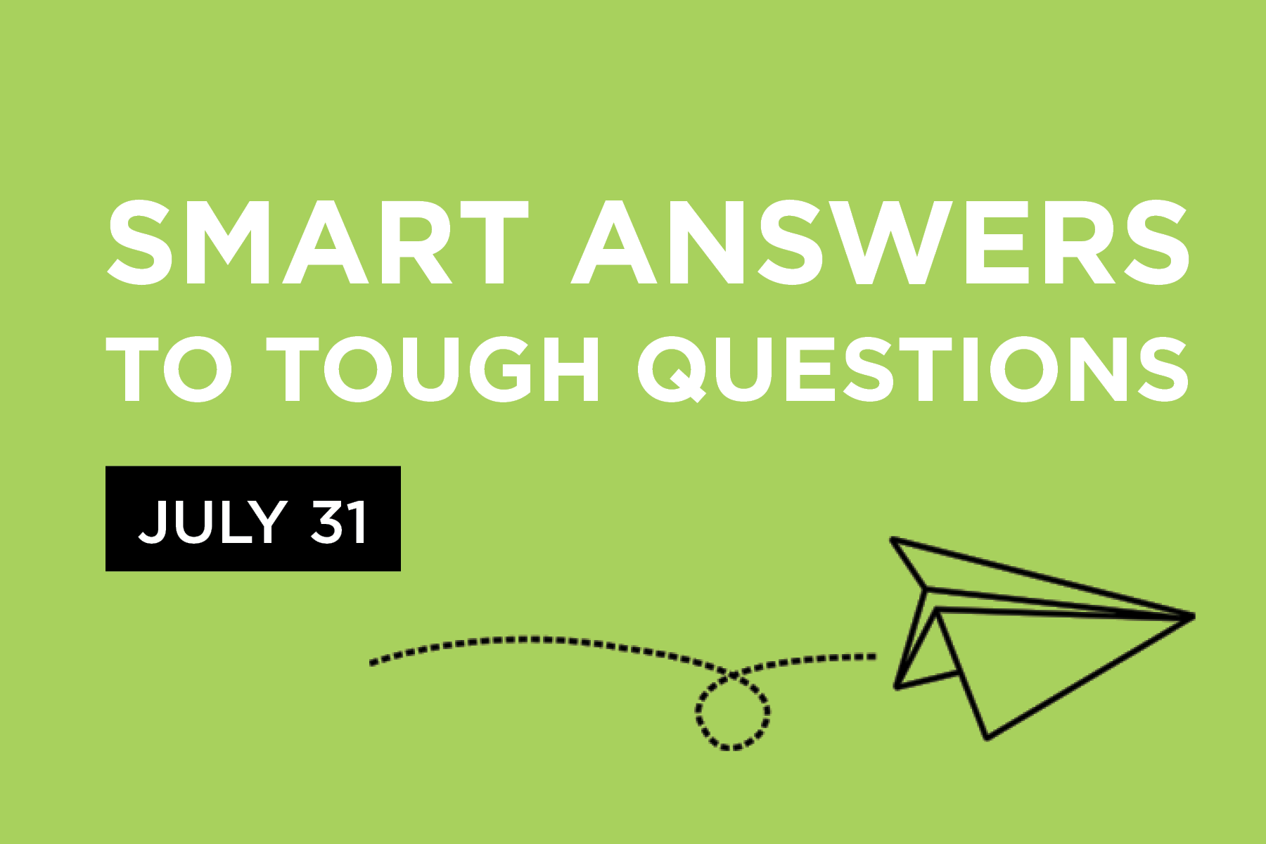 This page is intended only for participants of Smart Answers to Tough Questions